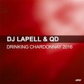 Drinking Chardonnay (Remixes) by DJ Lapell