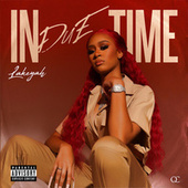 In Due Time by Lakeyah