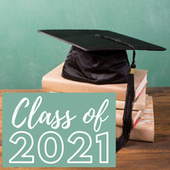 Class of 2021 by Various Artists
