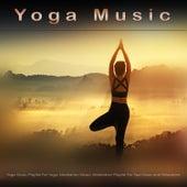Yoga Music: Yoga Music Playlist For Yoga, Meditation Music, Meditation Playlist For Spa Music and Relaxation de Yoga