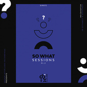 So What Sessions Vol. 2 von Various Artists
