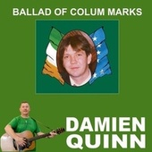 Ballad of Colum Marks (Remastered) by Damien Quinn