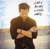 Living Hard by Gary Allan