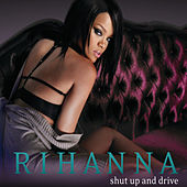 Shut Up and Drive de Rihanna