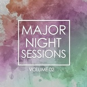 Major Night Sessions, Vol. 2 by DJ Trajic, The Outhere Brothers, The Mover, Colour, Lippy Lou, The Wildchild Experience, Dreamland, LOUD, Those 2 Girls, King Of The Jungle, M-Five