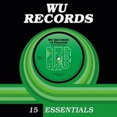 Wu Records 15 Essentials von Funkatomic, Derrick McKenzie, Din Jay, Soul Avengerz, Live Jays, North N South, Numa A Tfive, Adam Nova, Don Welch