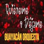 Quiéreme o Déjame de Guayacan Orquesta