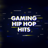 Gaming Hip Hop Hits by Various Artists
