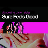 Sure Feels Good (Ultrabeat Vs. Darren Styles) by Ultrabeat