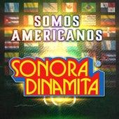 Somos Americanos by La Sonora Dinamita