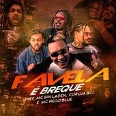 Favela É Breque de Jhef, MC Bin Laden, Coruja BC1