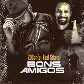 Bons Amigos by Rapper 20conto
