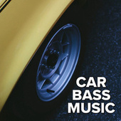 Car Bass Music by Various Artists