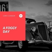 A Foggy Day by Chris Connor