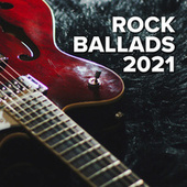 Rock Ballads 2021 by Various Artists