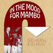 In the Mood for Mambo de Ted Heath and His Music
