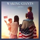 Waking Giants by Rhoda