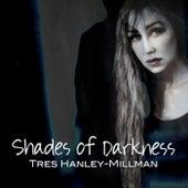 Shades of Darkness de Tres Hanley-Millman