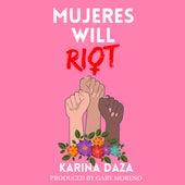 Mujeres Will Riot de Karina Daza