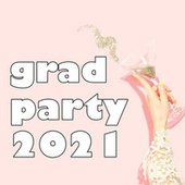 Grad Party 2021 by Various Artists