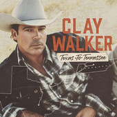 Texas to Tennessee by Clay Walker