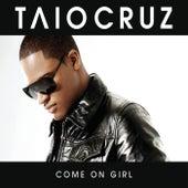 Come On Girl (No Rap) by Taio Cruz