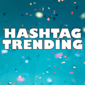 HASHTAG TRENDING by Various Artists