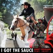 I Got the Sauce van Denny Strickland
