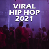 VIRAL HIP HOP 2021 by Various Artists