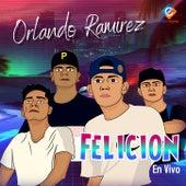 Felicion en vivo de Orlando Ramirez