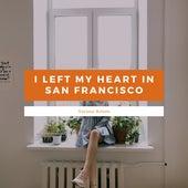 I Left My Heart In San Francisco de Various Artists