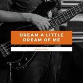Dream A Little Dream Of Me de Various Artists