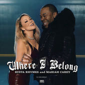 Where I Belong (feat. Mariah Carey) by Busta Rhymes