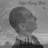 High Flying Bird de Wayne Merdinger