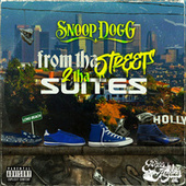 From Tha Streets 2 Tha Suites by Snoop Dogg