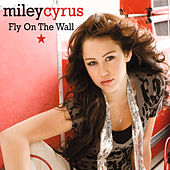 Fly On The Wall von Miley Cyrus