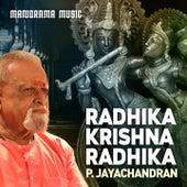 Radhika Krishna Radhika by P. Jayachandran