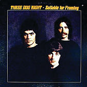 Suitable For Framing by Three Dog Night