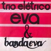 Trio Elétrico by Banda Eva