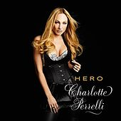 Hero (Bonus Version) von Charlotte Perrelli