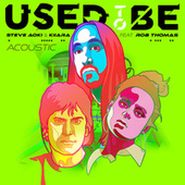 Used To Be (feat. Rob Thomas) (Acoustic) de Steve Aoki