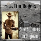 Nine Strangers in Dogtown by Texas Tim Rogers