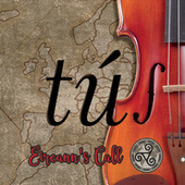 Tús by Eireann's Call