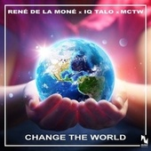 Change the World by René de la Moné