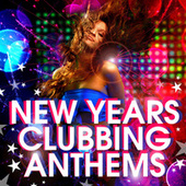 New Years Clubbing Anthems by Various Artists