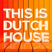 This Is Dutch House by Various Artists