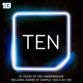 TEN (10 Years of Cr2 Underground (Beatport Exclusive)) by Various Artists