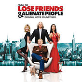 How To Lose Friends And Alienate People (digital album - no dialogue) by Various Artists
