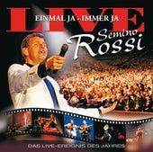 Einmal ja - immer ja (Live) von Semino Rossi