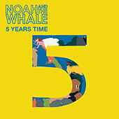 5 Years Time de Noah and the Whale
